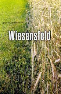 Wiesensfeld - Ein Dorf im Waldviertel