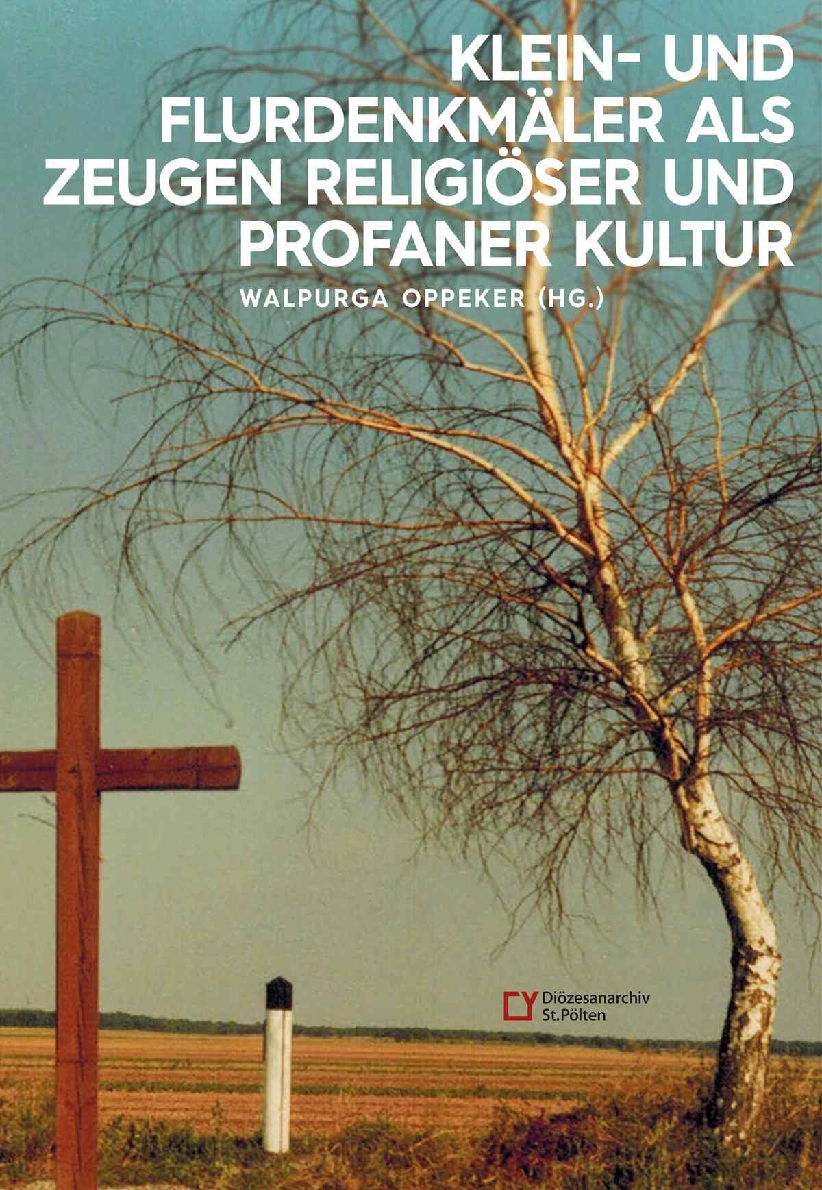 Klein- und Flurdenkmäler als Zeugen religiöser und profaner Kultur
