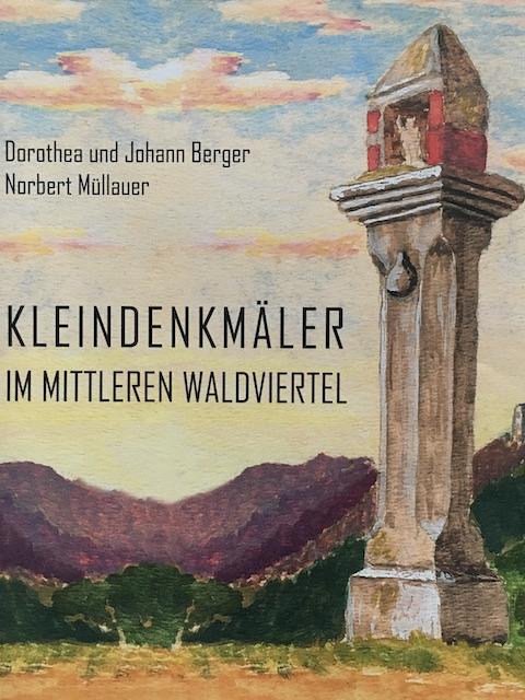 KLEINDENKMÄLER IM MITTLEREN WALDVIERTEL